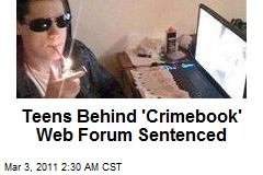 Teens Behind 'Crimebook' Web Forum Sentenced