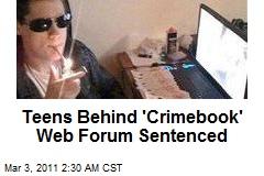Teens Behind 'Crimebook' Web Forum Sentenced