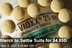 Merck to Settle Suits for $4.85B