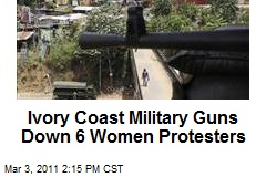 Ivory Coast Military Guns Down 6 Women Protesters