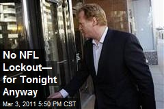 No NFL Lockout— for Tonight Anyway