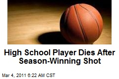 High School Player Dies After Season-Winning Shot