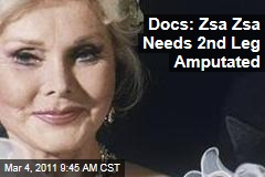 Zsa Zsa Gabor Needs Second Leg Amputated, Doctors Say, But She Refuses Surgery