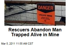 Rescuers Abandon Man Trapped Alive in Nevada Mine