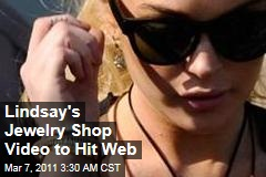 Lindsay's Jewelry Shop Vid to Hit Web