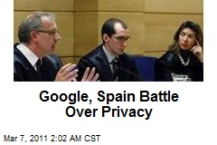 Google, Spain Battle Over Privacy