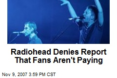 Radiohead Denies Report That Fans Aren't Paying