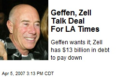 Geffen, Zell Talk Deal For LA Times