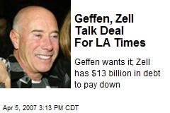 Geffen, Zell Talk Deal For LA Times