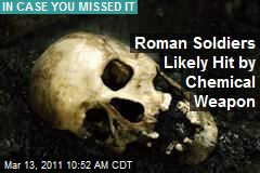 Roman Soldiers Likely Hit by Chemical Weapon