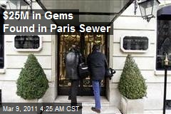 $25M in Gems Found in Paris Sewer