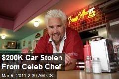 $200K Car Stolen From Celeb Chef