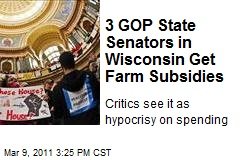 3 GOP State Senators in Wisconsin Get Farm Subsidies