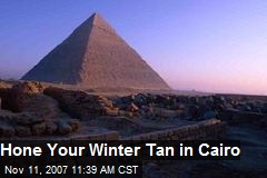 Hone Your Winter Tan in Cairo