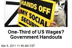 One-Third of US Wages? Government Handouts