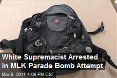 White Supremacist Arrested in MLK Parade Bomb Attempt