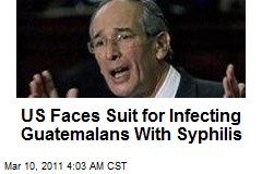 US Faces Suit for Infecting Guatemalans With Syphillis