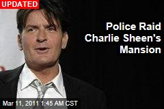 Police Raid Charlie Sheen's Mansion
