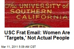 USC Frat Email: Women Are 'Targets' Not People