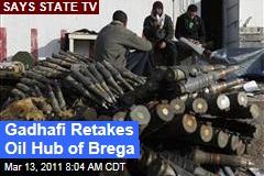 Libya Rebels Lose Oil Town of Brega to Gadhafi Forces