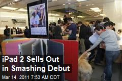 iPad 2 Sells Out in Smashing Debut