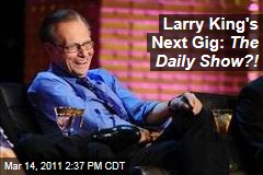Larry King and Daily Show with Jon Stewart in Talks