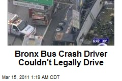 Bronx Bus Crash Driver Couldn't Legally Drive