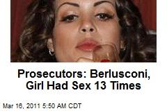 Prosecutors: Berlusconi, Girl Had Sex 13 Times