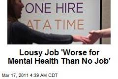 Lousy Job 'Worse for Mental Health Than No Job'