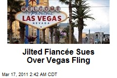 Jilted Fiancée Sues Over Vegas Fling