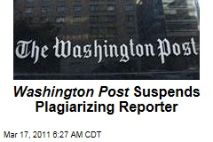 Washington Post Suspends Plagiarizing Reporter