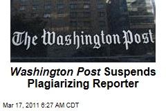 Washington Post Suspends Plagiarizing Reporter