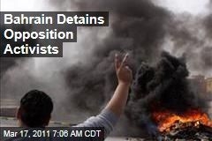 Bahrain Protests: Government Detains Six Opposition Leaders