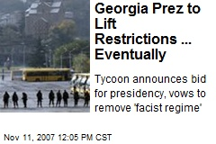 Georgia Prez to Lift Restrictions ... Eventually