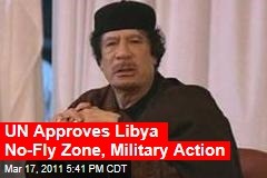 UN Security Council OKs Libya No-Fly Zone