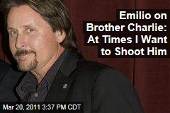 Emilio Estevez on Brother Charlie: At Times I Want to Shoot Him