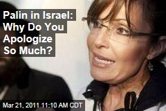 Sarah Palin in Israel: You Apologize Too Much