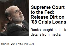 Supreme Court to the Fed: Release Dirt on '08 Crisis Loans