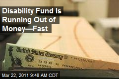 Disability Fund Is Running Out of Money—Fast