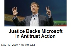 Justice Backs Microsoft in Antitrust Action