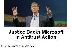 Justice Backs Microsoft in Antitrust Action