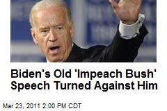 Biden's Old 'Impeach Bush' Speech Turned Against Him