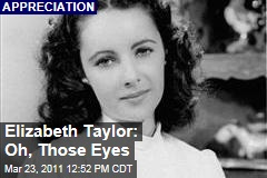 Elizabeth Taylor Appreciation: Her Violet Eyes Entranced Us From the Start