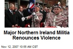 Major Northern Ireland Militia Renounces Violence