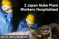Japan Earthquake: Nuclear Plant Workers Hospitalized Over Radiation