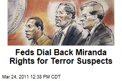 White House Dials Back Miranda Rights for Terror Suspects