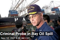 Criminal Probe in Bay Oil Spill