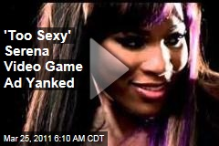 'Too Sexy' Serena Wii Ad Yanked