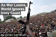 Ivory Coast Violence Escalates Toward Civil War, but International Media Largely Shrugs