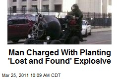 Man Charged With Planting 'Lost and Found' Explosive
